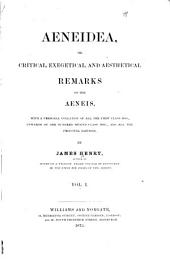 Aeneidea, Or Critical, Exegetical, and Aesthetical Remarks on the Aeneis: Volume 1