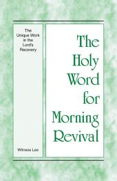 The Holy Word for Morning Revival - The Unique Work in the Lord's Recovery