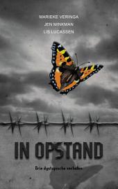 In opstand: Drie dystopische verhalen