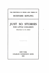 The Writings in Prose and Verse of Rudyard Kipling ...: Just so stories for little children