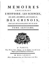 Mémoires concernant l'histoire, les sciences, les arts, les mœurs, les usages, &c. des Chinois