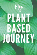 My Plant Based Journey