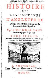 Histoire Des Revolutions D'Angleterre Depuis le commencement de la Monarchie jusqu'à present: Volume2