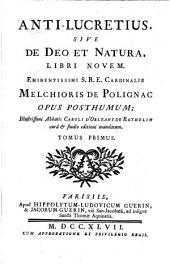 Anti-Lucretius sive de Deo et Natura: Libri Novem, Volume1