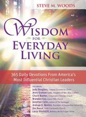 Wisdom for Everyday Living: 365 Days of Inspiration from America's Most Influential Christian Leaders