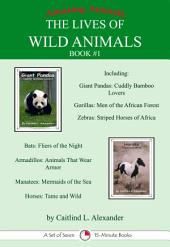 The Lives of Wild Animals Book #1: A Set of Seven 15-Minute Books
