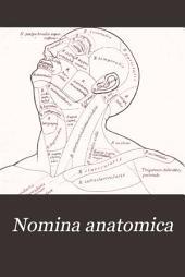 Die anatomische Nomenclatur. Nomina anatomica: Verzeichniss der von der anatomischen Gesellschaft auf ihrer IX. Versammlung in Basel angenommenen Namen