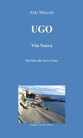 Ugo - Vita Nuova