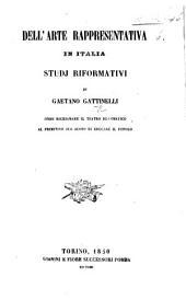 Dell'arte rappresentativa in Italia, studj reformativi di G. G. onde richiamare il teatro drammatico al primitivo suo scopo di educare il popolo