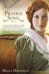 Prairie Song: A Novel, Hearts Seeking Home, Book 1