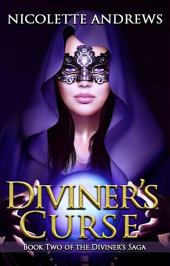 Diviner's Curse: A Historical Romance Fantasy Series (Book 2 of 3 in the Diviner's Trilogy)