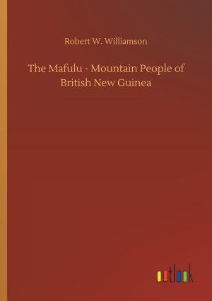 The Mafulu - Mountain People of British New Guinea