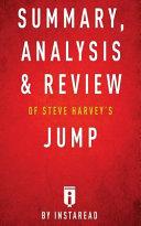 Summary  Analysis   Review of Steve Harveys Jump by Instaread