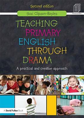 Teaching Primary English Through Drama PDF