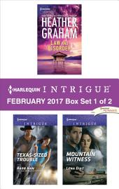 Harlequin Intrigue February 2017 - Box Set 1 of 2: Law and Disorder\Texas-Sized Trouble\Mountain Witness