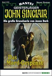 John Sinclair - Folge 1278: Das Mord-Gespenst (2. Teil)