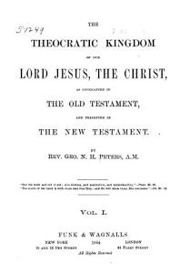 The Theocratic Kingdom of Our Lord Jesus  the Christ  as Covenanted in the Old Testament and Presented in the New Testament PDF