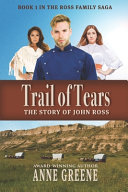Trail of Tears  The Story of John Ross