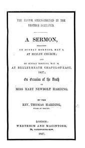 The Pastor Strengthened in the Brother Bereaved. A Sermon [on 2 Pet. I. 16] Preached ... on Occasion of the Death of Miss M. N. Harding