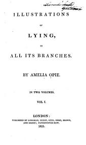 Illustrations of Lying: In All Its Branches, Volume 1