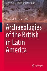 Archaeologies of the British in Latin America PDF