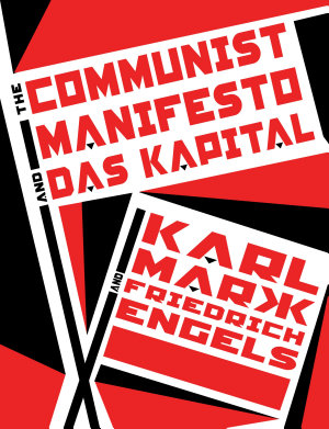 The Communist Manifesto and Das Kapital