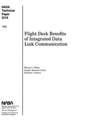 Flight Deck Benefits of Integrated Data Link Communication PDF