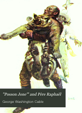 """""""Posson Jone'"""" and Père Raphaël: With a New Word Setting Forth how and why the Two Tales are One"""