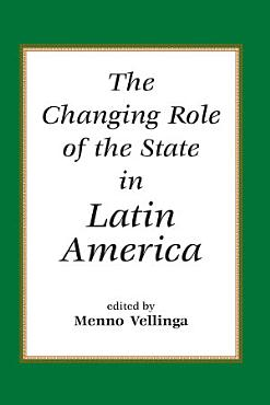 The Changing Role Of The State In Latin America PDF