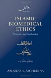 Islamic Biomedical Ethics: Principles and Application