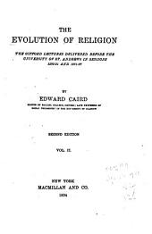 The Evolution of Religion: The Gifford Lectures Delivered Before the University of St. Andrews in Sessions 1890-91 and 1891-92, Volume 2