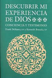 Descubrir Mi Experiencia de Dios: Conciencia Y Testimonio