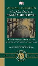 Michael Jackson s Complete Guide to Single Malt Scotch Book