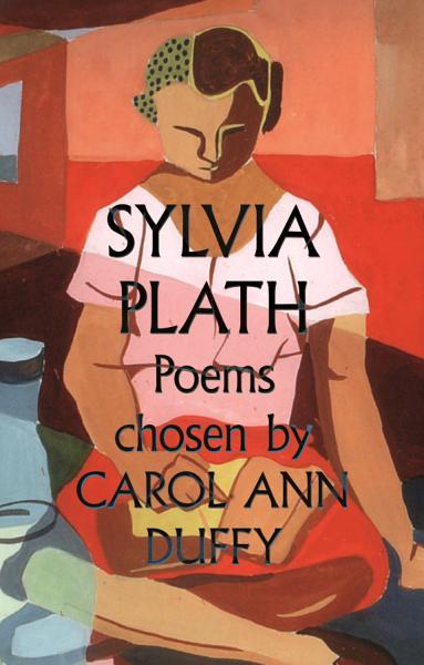 Download Sylvia Plath Poems Chosen by Carol Ann Duffy Book