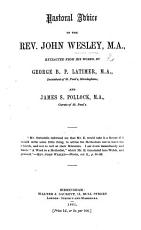 Pastoral advice of J  W   extracted from his works  by G  B  P  Latimer and J  S  Pollock PDF