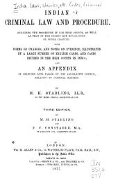 Indian Criminal Law and Procedure, Including the Procedure in the High Courts, as Well as that in the Courts Not Established by Royal Charter: With Forms of Charges, and Notes on Evidence, Illus. by a Large Number of English Cases, and Cases Decided in the High Courts in India; and an Appendix of Selected Acts Passed by the Legislative Council, Relating to Criminal Matters