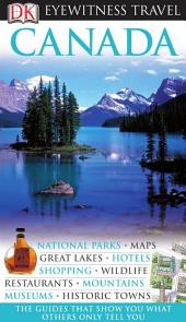 DK Eyewitness Travel Guide: Canada: Canada