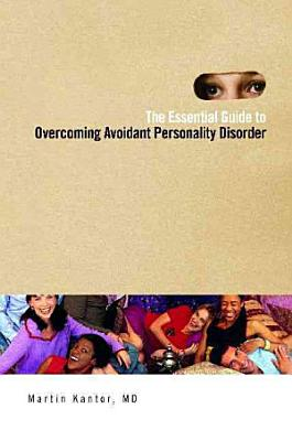 The Essential Guide to Overcoming Avoidant Personality Disorder PDF