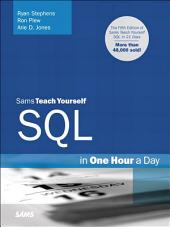 Sams Teach Yourself SQL in One Hour a Day: Edition 5