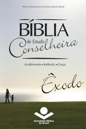 Bíblia de Estudo Conselheira - Êxodo: Acolhimento • Reflexão • Graça