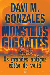 Monstros Gigantes - Kaiju - Os grandes antigos estão de volta