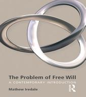 The Problem of Free Will: A Contemporary Introduction