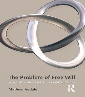 The Problem of Free Will PDF