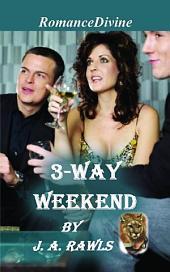 3-Way Weekend