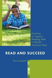Read and Succeed: Practices to Support Reading Skills in African American Boys