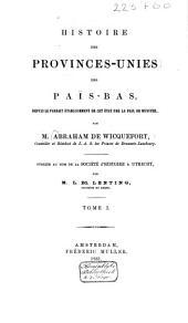 Histoire des Provinces-Unies, des Païs-Bas: Depuis le parfait établissement de cet état, par la paix de Munster