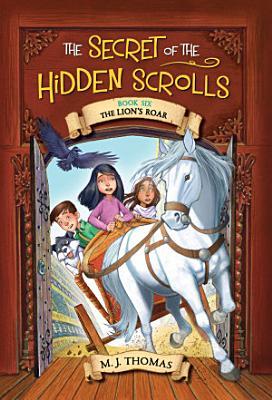 The Secret of the Hidden Scrolls  The Lion s Roar