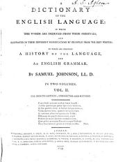 A Dictionary of the English Language: In which the Words are Deduced from Their Originals, and Illustrated in Their Different Significations by Examples from the Best Writers : to which are Prefixed a History of the Language, and an English Grammar, Volume 2