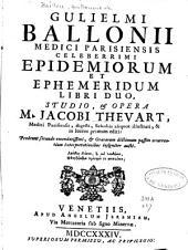 Gulielmi Ballonii Opera medica omnia: Volume 1