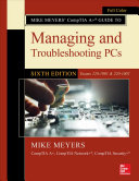 Mike Meyers  CompTIA A  Guide to Managing and Troubleshooting PCs  Sixth Edition  Exams 220 1001   220 1002  PDF